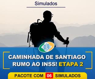 Caminhada de Santiago Rumo ao INSS Segunda Edição