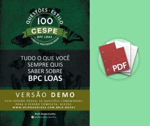 Material Demonstrativo - 100 Questões Comentadas em pdf sobre BPC e LOAS - Estilo CESPE