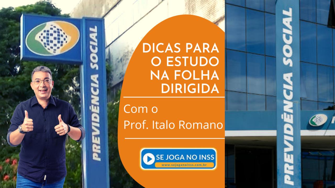 Dicas de Estudo para a Folha Dirigida com o Prof. Italo Romano
